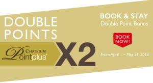 Chatrium Hotels & Residences Launches Two 2018 Double Points Campaigns  For Chatrium Points Plus Members